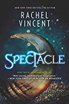 Spectacle: A Novel (The Menagerie Series) by…