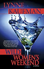 Wild Women's Weekend (Mira) by Lynne Kaufman