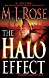 M.J. Rose: The Halo Effect (Butterfield Institute Novels)