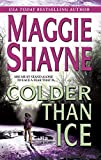 Shayne, Maggie: Colder Than Ice