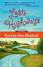 Lost Highways by Curtiss Ann Matlock