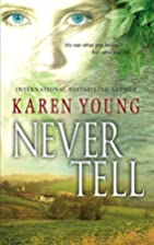 Never Tell (MIRA) by Karen Young