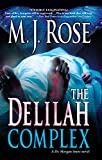Rose, M. J.: The Delilah Complex