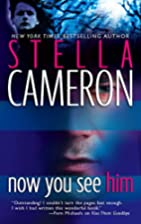 Now You See Him by Stella Cameron