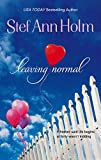 Holm, Stef Ann: Leaving Normal (Mira Romance)