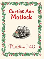 Miracle On I-40 by Curtiss Ann Matlock