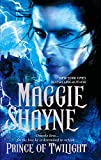 Shayne, Maggie: Prince Of Twilight