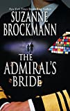 Brockmann, Suzanne: The Admiral&#39;s Bride