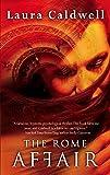 Caldwell, Laura: The Rome Affair
