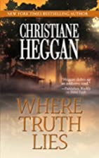 Where Truth Lies by Christiane Heggan