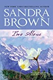 Brown, Sandra: Two Alone