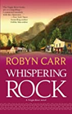 Whispering Rock (Virgin River, Book 3) by…