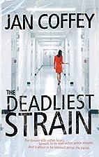 The Deadliest Strain by Jan Coffey