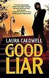 Caldwell, Laura: The Good Liar