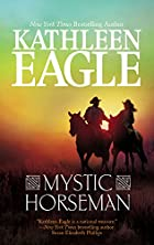 Mystic Horseman by Kathleen Eagle