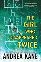 The Girl Who Disappeared Twice by Andrea…
