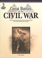 Great Battles of the Civil War: 1861-1865