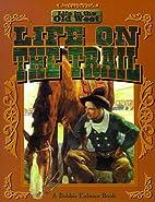 Life on the Trail by Bobbie Kalman