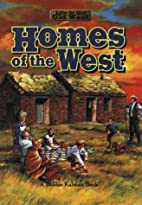Homes of the West by Bobbie Kalman