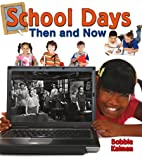 School Days Then and Now (From Olden Days to…