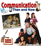 Communication Then and Now (From Olden Days…