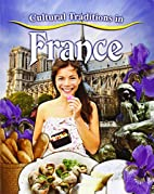 Cultural traditions in France by Lynn Peppas