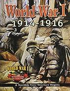 World War I: 1914-1916: A Terrible New…