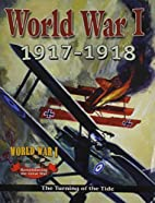 World War I: 1917-1918: The Turning of the…