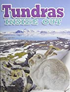 Tundras Inside Out (Ecosystems Inside Out)…