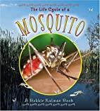 The Life Cycle of a Mosquito by Bobbie…