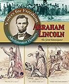 Abraham Lincoln: The Great Emancipator…