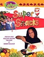 Super Snacks (Kid Power) by Bobbie Kalman