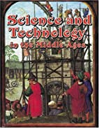 Science and Technology in the Middle Ages by…