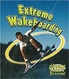Extreme Wakeboarding (Extreme Sports-No…