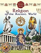 Religion in the Ancient World (Life in the…