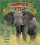 Endangered Elephants by Bobbie Kalman