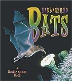 Endangered Bats by Bobbie Kalman