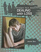 Straight Talk About... Dealing with Loss…