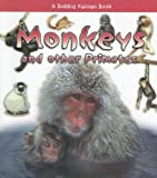 Kalman, Bobbie: Monkeys And Other Primates