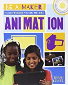 Maker Projects for Kids Who Love Animation…