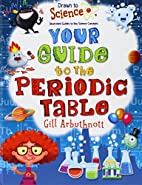 Your Guide to the Periodic Table (Drawn to…