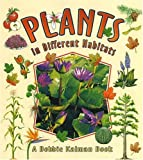 Kalman, Bobbie: Plants in Different Habitats