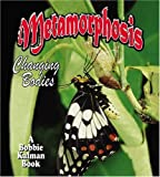 Kalman, Bobbie: Metamorphosis: Changing Bodies