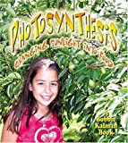 Kalman, Bobbie: Photosynthesis: Changing Sunlight Into Food