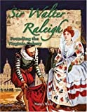 Ward, Nancy: Sir Walter Raleigh: Founding the Virginia Colony