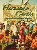 Hernando Cortes: Spanish Invader of Mexico…