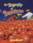 The Biography of Tomatoes (How Did That Get…