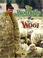 The Biography of Wool by Carrie Gleason