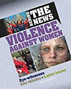 Violence Against Women (Behind the News) by…