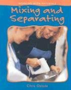 Mixing and Separating (Working With…